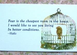 fear is the cheapest room in the house hafiz quotes about fear quotesgram