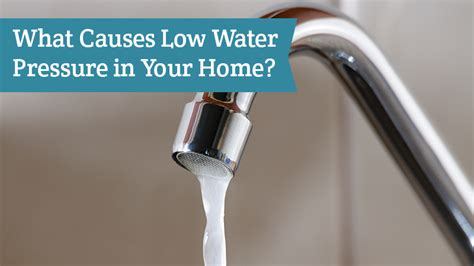why is the water pressure low in my bathroom sink what causes low water pressure in your home