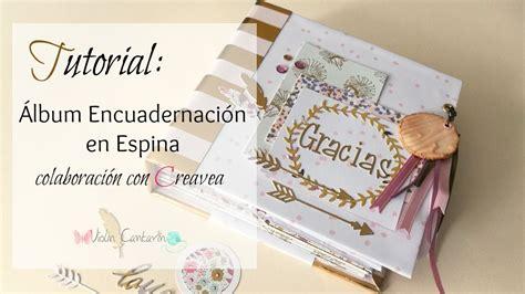 tutorial de scrapbook en español 193 lbum encuadernaci 243 n en espina parte 1 colaboraci 243 n con