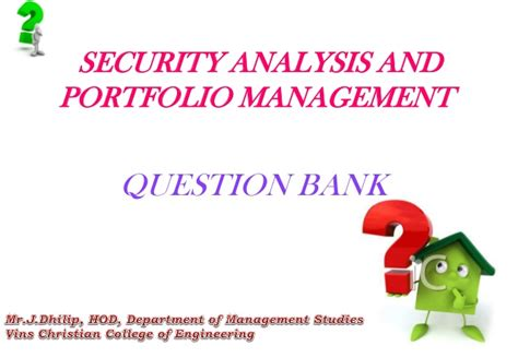 Security Analysis And Portfolio Management Ppt For Mba by Security Analysis And Portfolio Management Question Bank