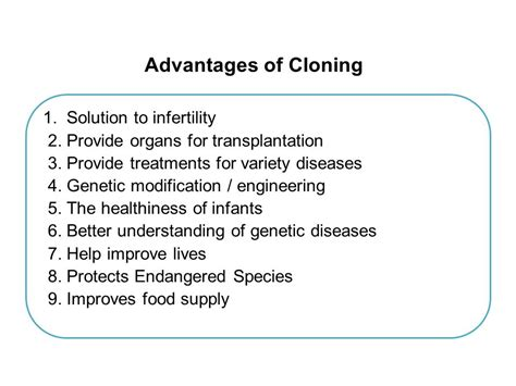Advantages And Disadvantages Of Cloning by Cloning Technique Ppt