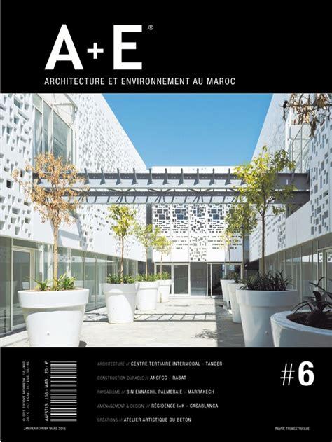 Architecture Trade Magazines A E Architecture Et Environnement Au Maroc Magazine