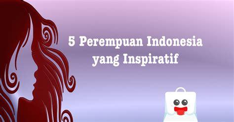 blogger perempuan indonesia 5 perempuan indonesia yang inspiratif