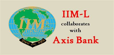 Lucknow Mba Placements by Iim Lucknow And Axis Bank Tie Up For Mba Placements
