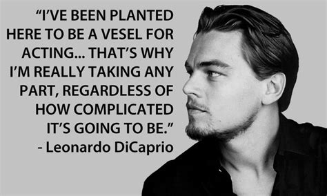 Leo Dicaprio Is Going To Be A by Leonardo Dicaprio Acting Actors Quotes Leo