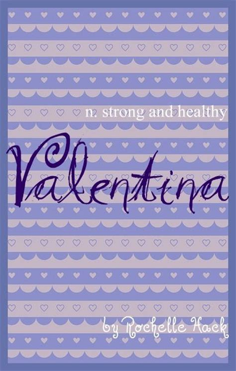 strong names and meanings baby name valentina meaning strong and healthy