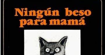 ningun beso para mama anatarambana literatura infantil peque 241 a historia de la edici 243 n de libros infantiles en espa 241 a