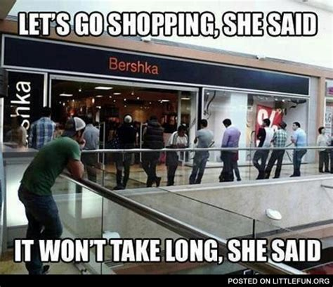 She Said It by Littlefun Let S Go Shopping She Said It Won T Take
