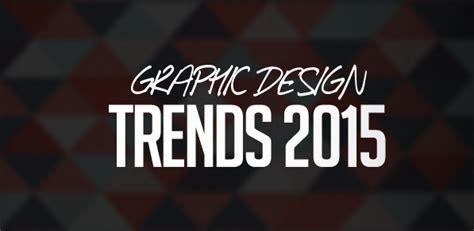 graphic design 2015 graphic design trends fading in 2015 articles graphic