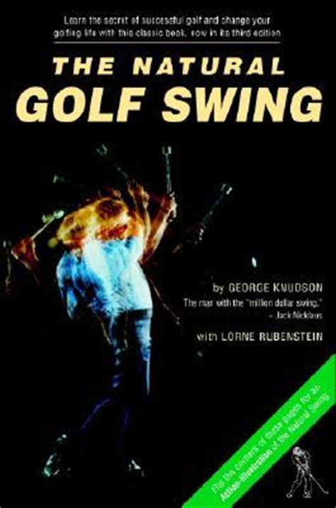 natural golf swing george knudson natural golf swing by george knudson reviews discussion