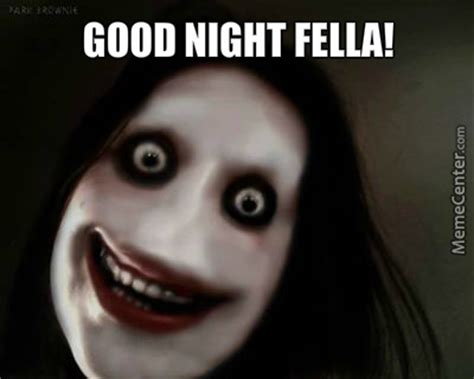Scary Goodnight Meme - scary goodnight by shutterclix meme center