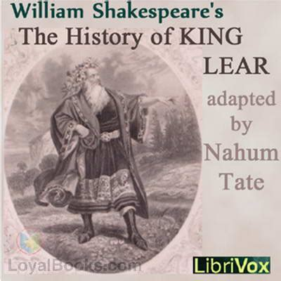king lear books the history of king lear by nahum tate free at loyal books