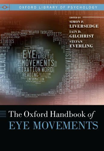 the oxford handbook of psychology oxford library of psychology books the oxford handbook of eye movements oxford library of