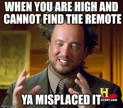 High Alien Meme - ancient aliens meme imgflip