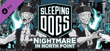 sleeping dogs nightmare in northpoint sleeping dogs nightmare in point on steam