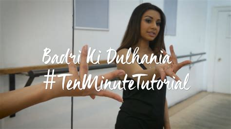 tutorial dance uza badri ki dulhania i ten minute bollywood dance tutorial