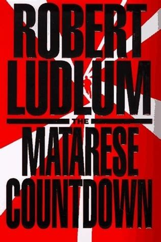 the matarese countdown series 2 the matarese countdown by robert ludlum edition book
