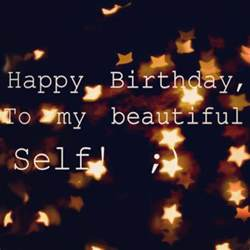 Self Birthday Wishes Quote Happy Birthday Quotes For Self Quotesgram