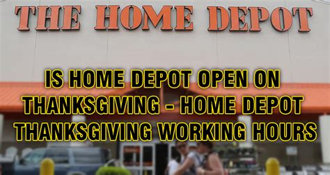 home depot open hours thanksgiving