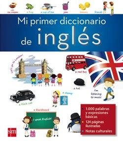 traduccion leer este libro en ingles mi primer diccionario de ingl 233 s vv aa sm rese 241 as de anika entre libros