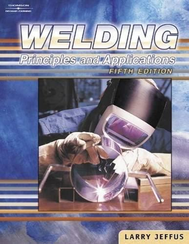welding engineering books free 9781401810467 welding principles and applications fifth