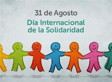 tres daas de agosto 31 de agosto d 237 a internacional de la solidaridad efemerides