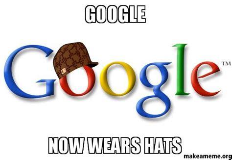 google  wears hats   meme