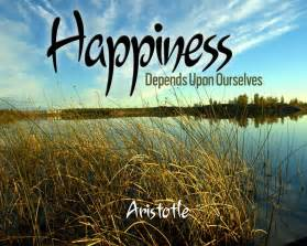 our selves or ourselves happiness depends on ourselves aristotle yourhappinessblog