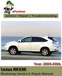 auto repair manual online 2004 lexus is spare parts catalogs lexus rx330 service repair manual 2004 2006 automotive service repair manual