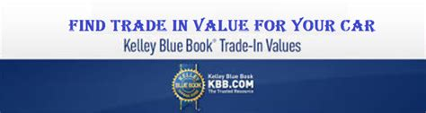 kelley blue book used car trade in value tool do you want to know what your current car truck home get all information about automobiles