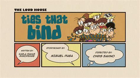 Ties That Bind The Loud House Encyclopedia Fandom Powered By Wikia