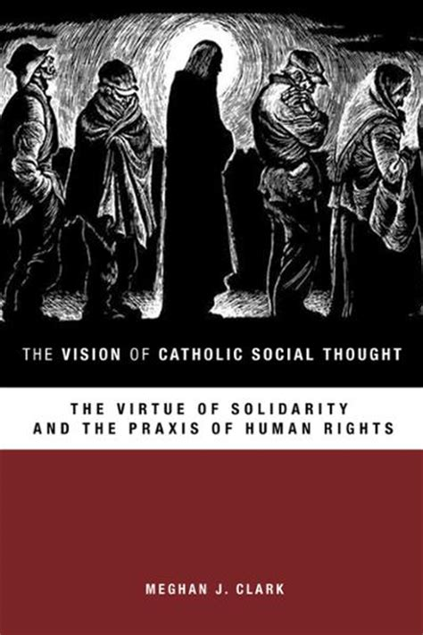 resourcing theological anthropology a constructive account of humanity in the light of books the vision of catholic social thought the virtue of