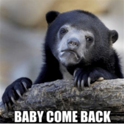 Come Back Meme - baby come back meme 28 images lonely gifs find share