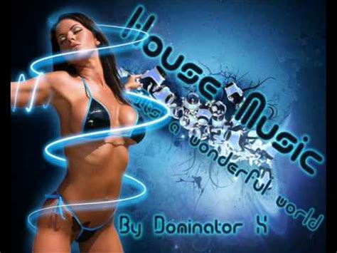 house music sexy heaven sexy girl 2010 new best house music youtube