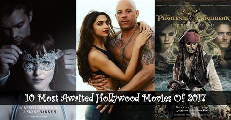 new hollywood movies 2017 10 most awaited hollywood movies of 2017 upcoming