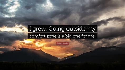 swift comfort zones tavis smiley quote i grew going outside my comfort zone