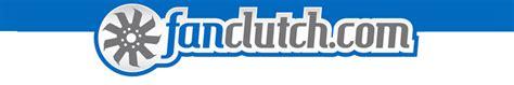 fanclutchcom heavy duty truck  car fan clutches fan blades