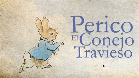 el cuento del travieso el cuento de perico el conejo travieso youtube
