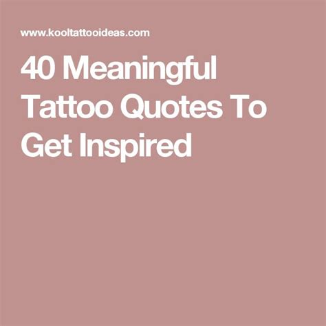 meaningful tattoo quotes pinterest 40 meaningful tattoo quotes to get inspired tats