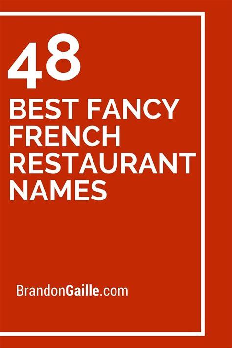 fancy names 48 best fancy restaurant names restaurant names restaurant and