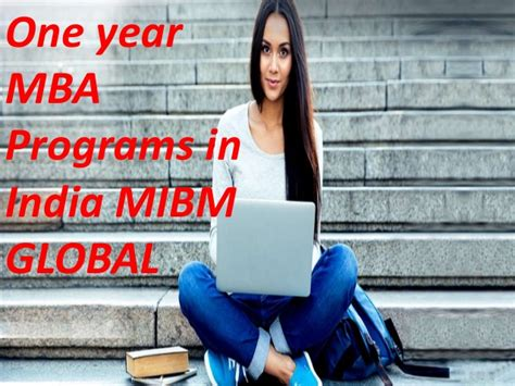 Mba One Year India by Mibm Global One Year Mba Programs In India