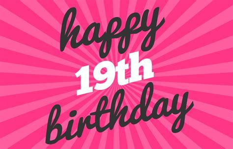 Happy 19th Birthday Quotes Happy 19th Birthday Wishes Http Www Topbirthdaywishes