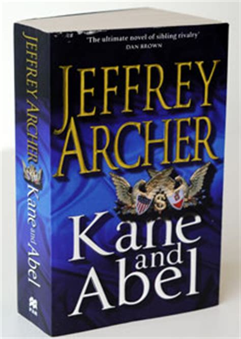 kane and abel jeffrey archer has another go at kane and abel uk news the guardian