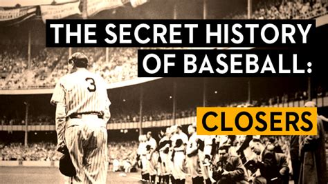 the secret history of the secret history of baseball closers the second city