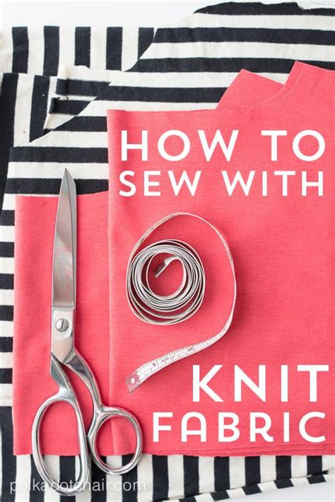 tips for sewing with knits 122 best images about how to sew knits on