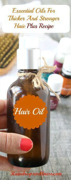 recipes for hair thickeners essential oils for hair hair thickening and hair on pinterest