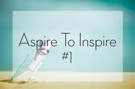 Aspire To Inspire 2 aspire to inspire 1 tipsy