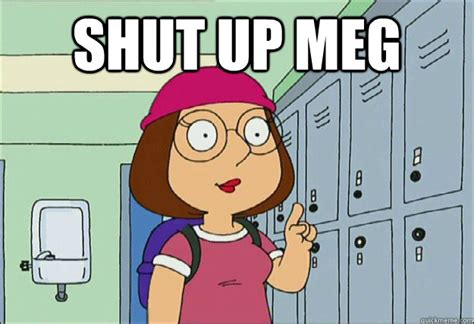 Memes Family Guy - meg meme 28 images shut up meg by n4a meme center meg