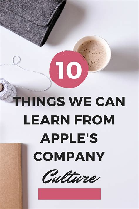 10 Things Can Learn From by 10 Things We Can Learn From Apple S Company Culture Hcw