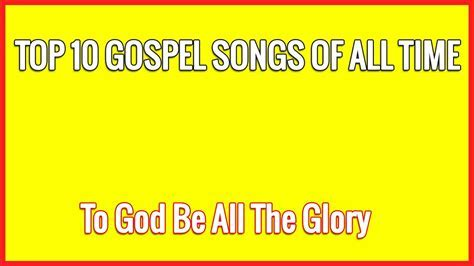 Top 10 Gospel Songs of All Time   YouTube